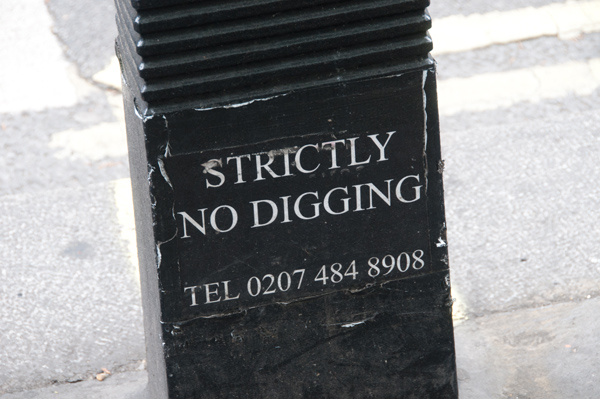 Strictly no digging